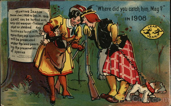 Where did You Catch Him, Mag?, 1908 Leap Year
