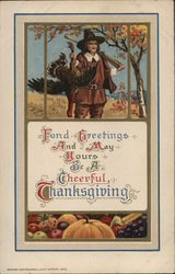 Fond Greetings And May Yours Be A Cheerful Thanksgiving - Pilgrim withTurkey