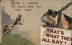 You're a Coward or You'd Come Out and Fight (Dogs)