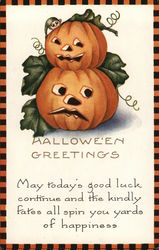 HALLOWEEN GREETINGS, May today's good luck continue and the kindly fates all spin you yards of happiness