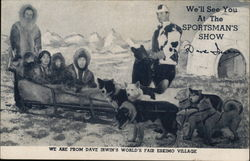 We'll See You at the Sportsman's Show - Dave Irwin's Sled Dog Team
