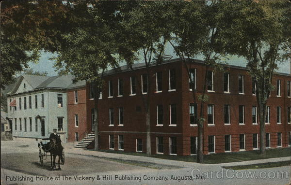 Publishing House of the Vickery & Hill Publishing Company Augusta Maine