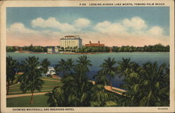 Looking Across Lake Worth, Whitehall, Breakers Hotel Postcard