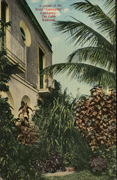 A corner of the Hotel Camaguey, the Cuba Railroad