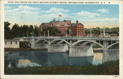 Hotel Van Curler and Great Western Gateway Bridge, Mohawk River Postcard