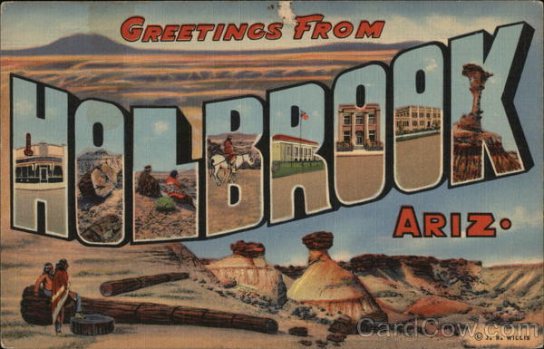 Greetings from Holbrook, Arizona