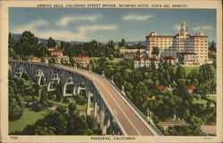 Arroyo Seco, Colorado Street Bridge Showing Hotel Vista Del Arroyo Postcard