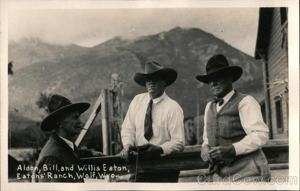 Alden, Bill, and Willis Eaton, Eaton's Ranch Wolf Wyoming