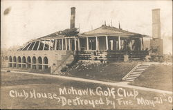 Mohawk Golf Club, Club House, Destroyed by Fire, May 21st 07 Postcard