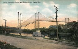 Upper Suspension Bridge and Lehigh River