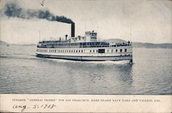 "Steamer "" General Fkisbie"" for San Francisco, Mare Island Navy Yard and Vallejo Cal."