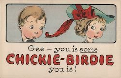 Gee - you is some chickie-birdie you is!