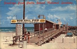 Greetings from Padre Island National Seashore - The New Bob Hall Pier
