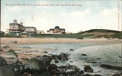 Beach Showing Larken Hotel and The Watch Hill House Postcard