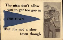 The Girls Don't Allow You To Get Too Gay in This Town But It's Not a Slow Town Though Postcard