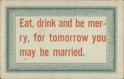 Eat, Drink and be Merry, For Tomorrow You May be Married
