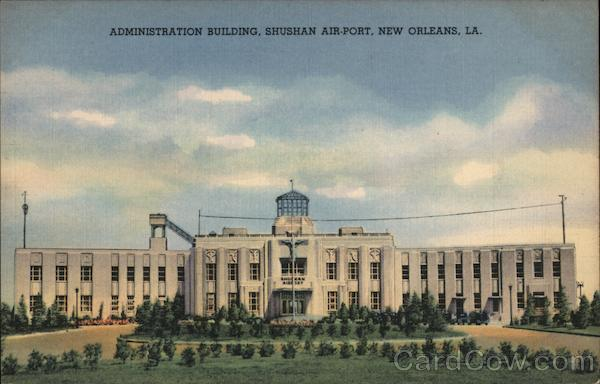 Administration Building, Shushan Air-Port New Orleans Louisiana