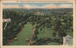 Sunken Gardens and Golf Course from Cavalier Hotel Postcard