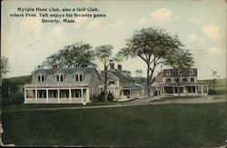 Myopia Hunt Club, also a Golf Club where Pres. Taft Enjoys His Favorite Game