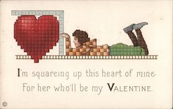 I'm squaring up this heart of mine, For her who'll be My Valentine