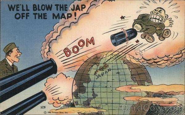 We'll Blow the Jap Off the Map! World War II