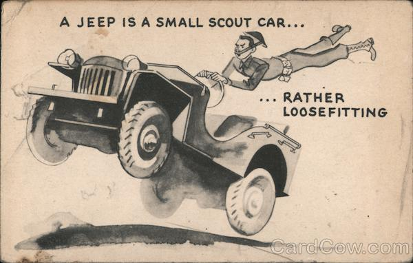 A Jeep is a Small Scout Car... Jeeps