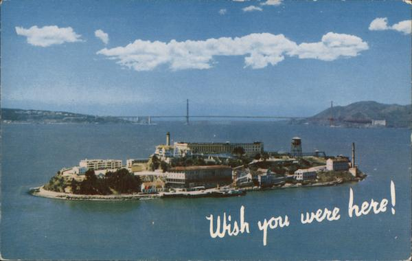 Alcatraz: Wish You Were Here San Francisco California