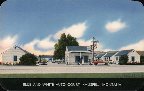 Blue and White Auto Court Kalispell Montana C. C. Walker