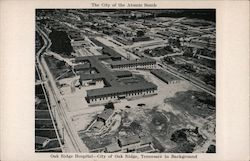 The City of the Atomic Bomb, Oak Ridge Hospital, City in Background