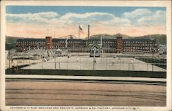 Johnson CIty Play Grounds and Endicott, Johnson & Co. Factory
