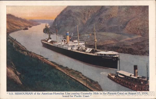 S.S.Missourian of the American Hawaiian Line passing Cucaracha Slide in the Panama Canal on August 17,1914 bound for Pacific Coast.