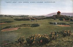 """Tappit Hen"", 12th Green, King's Course"