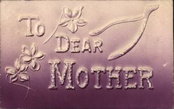 To Dear Mother -- With Flowers & Wishbone
