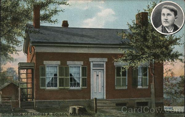 Birth Place of Thomas A. Edison Milan Ohio
