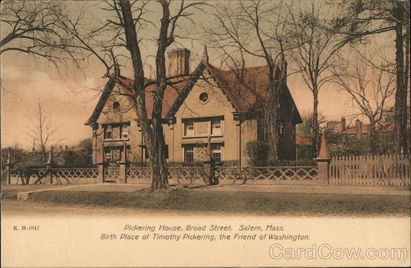 Pickering House, Broad Street, Birth Place of Timothy Pickering, the Friend of Washington Salem Massachusetts