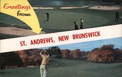 Greetings from St Andrews, New Brunswick Postcard