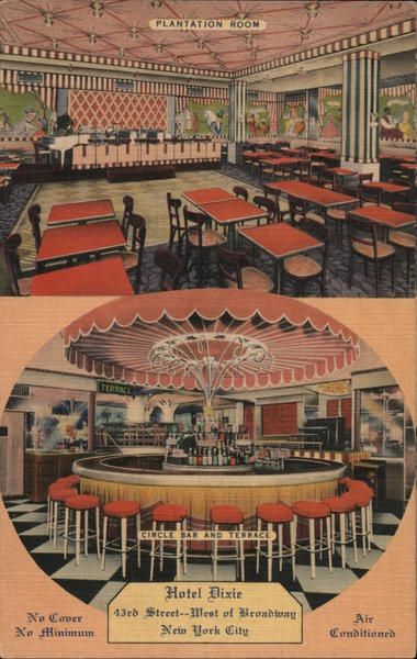 Plantation Room and Circle Bar and Terrace, Hotel Dixie New York City