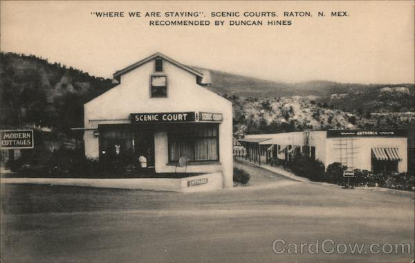 Where We Are Staying, Scenic Courts, Recommended by Duncan Hines Raton New Mexico