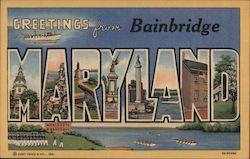 Greetings from Bainbridge, Maryland