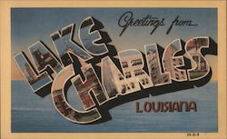 Greetings from Lake Charles, Louisiana