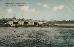 Delaware River Ferryboat Entrance at the PRR Co.
