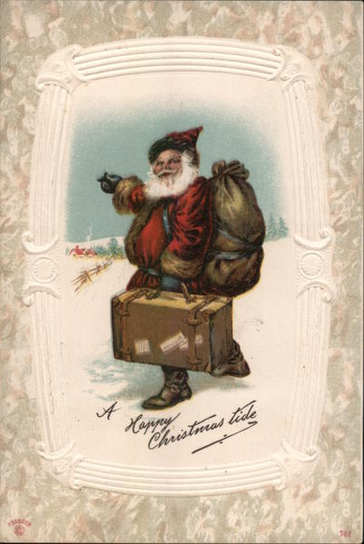 A HAPPY CHRISTMAS TIDE - OLD WORLD SANTA CLAUSE WITH SUITCASE