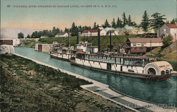 Columbia River Steamers in Cascade Locks, on Line of Or. & N.Co Colorado