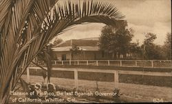 Mansion of Pio Pico, Last Spanish Governor of California Postcard