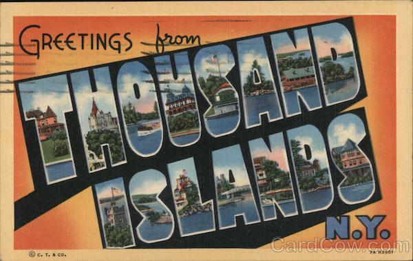 Greetings from Thousand Islands, N.Y. New York