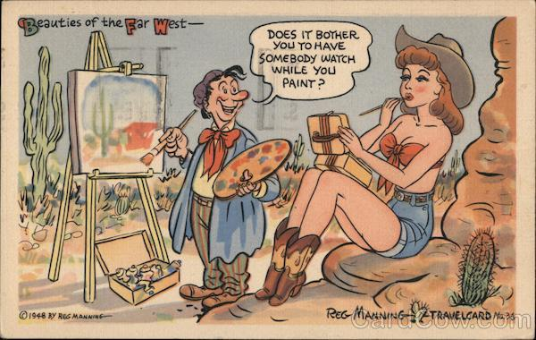 Beauties Of The Far West Does It Bother You To Have Somebody Watch While You Paint? Comic By Reg Manning