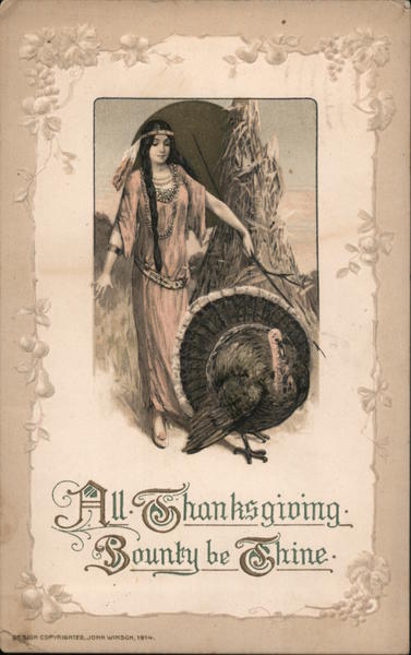 All Thanksgiving Bounty be Thine - Indian Maiden and a Turkey