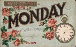 Shall Be With You On Monday At From Flowers Watch Postcard