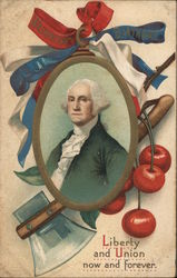 Washington's Birthday. Liberty and Union now and forever - George Washington, axe and cherries.