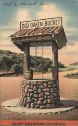 Old Oaken Bucket, Shady Greenhorn Postcard